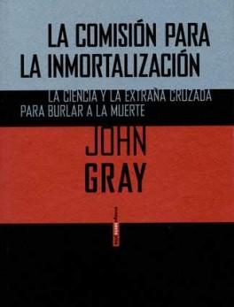 COMISION PARA LA INMORTALIZACION LA CIENCIA Y LA EXTRAÑA CRUZADA PARA BURLAR A LA MUERTE, LA