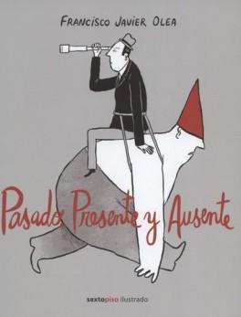 PASADO PRESENTE Y AUSENTE