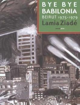 BYE BYE BABILONIA. BEIRUT 1975-1979