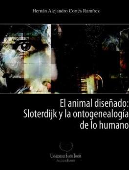 ANIMAL DISEÑADO SLOTERDIJK Y LA ONTOGENEALOGIA DE LO HUMANO, EL