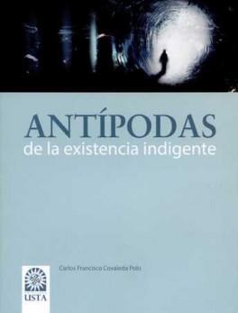 ANTIPODAS DE LA EXISTENCIA INDIGENTE