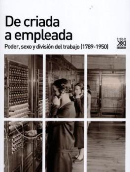 DE CRIADA A EMPLEADA PODER SEXO Y DIVISION DEL TRABAJO 1789-1950
