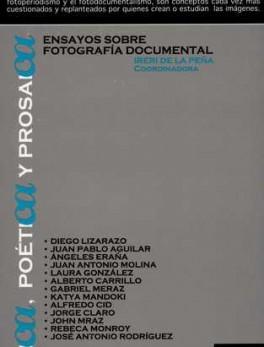 ETICA POETICA Y PROSAICA ENSAYOS SOBRE FOTOGRAFIA DOCUMENTAL