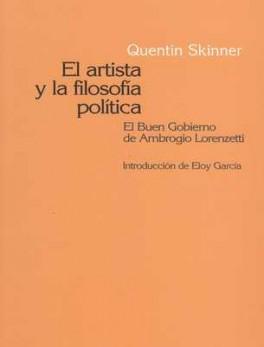 ARTISTA Y LA FILOSOFIA POLITICA. EL BUEN GOBIERNO DE AMBROGIO LORENZETTI, EL