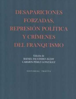 DESAPARICIONES FORZADAS, REPRESION POLITICA Y CRIMENES DEL FRANQUISMO