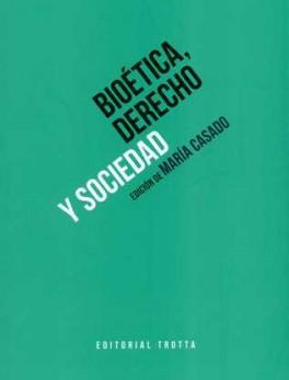 BIOETICA DERECHO (2ª ED) Y SOCIEDAD