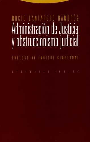 ADMINISTRACION DE JUSTICIA Y OBSTRUCCIONISMO JUDICIAL