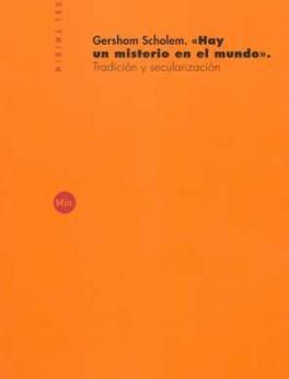 HAY UN MISTERIO EN EL MUNDO TRADICION Y SECULARIZACION