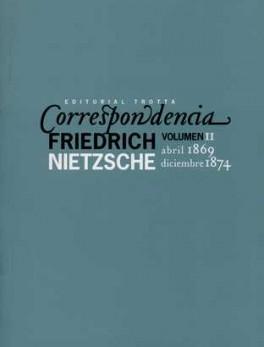 CORRESPONDENCIA F. NIETZSCHE VOL.II  ABRIL 1869 - DICIEMBRE 1874