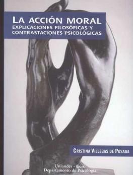 ACCION MORAL EXPLICACIONES FILOSOFICAS Y CONTRASTACIONES PSICOLOGICAS, LA