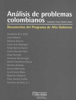 ANALISIS DE PROBLEMAS COLOMBIANOS. DOCUMENTOS DEL PROGRAMA DE ALTO GOBIERNO