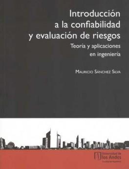 INTRODUCCION A LA CONFIABILIDAD (2ª ED) Y EVALUACION DE RIESGOS. TEORIA Y APLICACIONES EN INGENIERIA