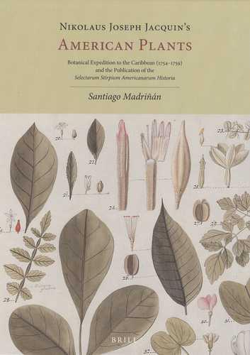 NIKOLAUS JOSEPH JACQUIN'S AMERICAN PLANTS. BOTANICAL EXPEDITION TO THE CARIBBEAN (1754-1759)
