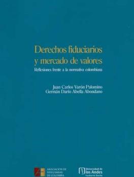 DERECHOS FIDUCIARIOS Y MERCADO DE VALORES. REFLEXIONES FRENTE A LA NORMATIVA COLOMBIANA