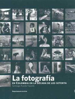 FOTOGRAFIA EN COLOMBIA EN LA DECADA DE LOS SETENTA, LA