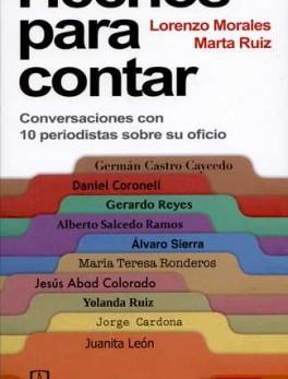 HECHOS PARA CONTAR. CONVERSACIONES CON 10 PERIODISTAS SOBRE SU OFICIO