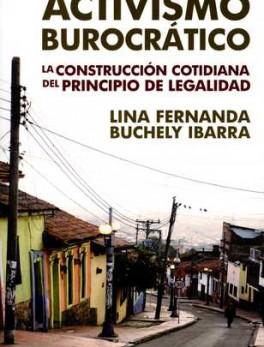 ACTIVISMO BUROCRATICO LA CONSTRUCCION COTIDIANA DEL PRINCIPIO DE LEGALIDAD