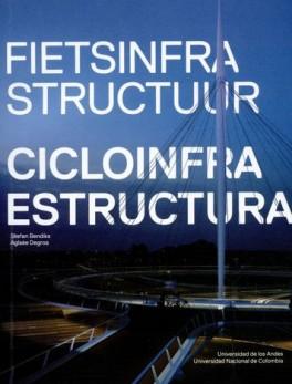 CICLOINFRAESTRUCTURA / FIETSINFRASTRUCTUUR