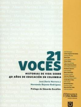 21 VOCES HISTORIAS DE VIDA SOBRE 40 AÑOS DE EDUCACION EN COLOMBIA