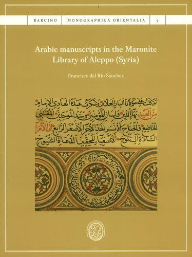 ARABIC MANUSCRIPTS IN THE MARONITE LIBRARY OF ALEPPO (SYRIA)