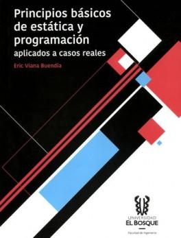 PRINCIPIOS BASICOS DE ESTATICA Y PROGRAMACION APLICADOS A CASOS REALES