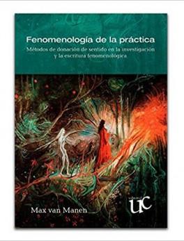 FENOMENOLOGIA DE LA PRACTICA METODOS DE DONACION DE SENTIDO EN LA INVESTIGACION Y LA ESCRI