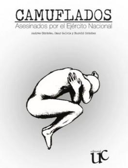 CAMUFLADOS ASESINADOS POR EL EJERCITO NACIONAL