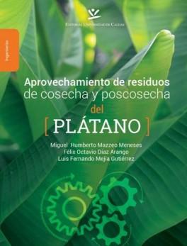 APROVECHAMIENTO DE RESIDUOS DE COSECHA Y POSCOSECHA DEL PLATANO