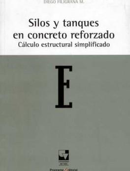 SILOS Y TANQUES EN CONCRETO REFORZADO CALCULO ESTRUCTURAL SIMPLIFICADO