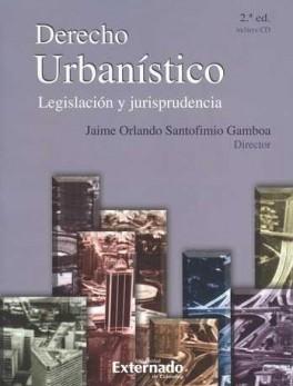 DERECHO URBANISTICO (2ª ED) (INCLUYE CD). LEGISLACION Y JURISPRUDENCIA