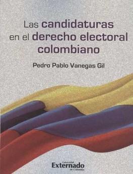 CANDIDATURAS EN EL DERECHO ELECTORAL COLOMBIANO, LAS