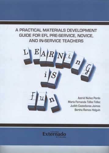 A PRACTICAL MATERIALS DEVELOPMENT GUIDE FOR EFL PRE-SERVICE, NOVICE, AND IN-SERVICE TEACHERS