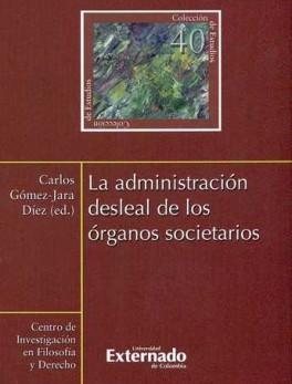 ADMINISTRACION DESLEAL DE LOS ORGANOS SOCIETARIOS, LA