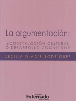 ARGUMENTACION: CONSTRUCCION CULTURAL O DESARROLLO COGNITIVO?, LA