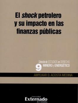 SHOCK PETROLERO Y SU IMPACTO EN LAS FINANZAS PUBLICAS, EL