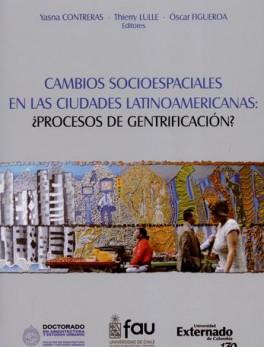 CAMBIOS SOCIOESPACIALES EN LAS CIUDADES LATINOAMERICANAS PROCESOS DE GENTRIFICACION