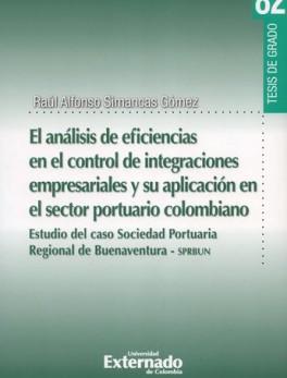 ANALISIS DE EFICIENCIAS EN EL CONTROL DE INTEGRACIONES EMPRESARIALES Y SU APLICACION EN EL SECTOR PORTUARIO, E