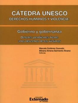 CATEDRA UNESCO DERECHOS HUMANOS Y VIOLENCIA (VOL.2) GOBIERNO Y GOBERNANZA DEBATES PENDIENTES