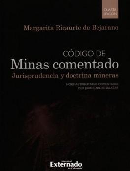 CODIGO DE MINAS (4ª ED) COMENTADO. JURISPRUDENCIA Y DOCTRINA MINERAS