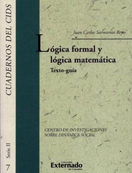 LOGICA FORMAL Y LOGICA MATEMATICA TEXTO GUIA