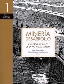 MINERIA Y DESARROLLO (1) ASPECTOS JURIDICOS DE LA ACTIVIDAD MINERA