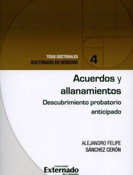ACUERDOS Y ALLANAMIENTOS. DESCUBRIMIENTO PROBATORIO ANTICIPADO