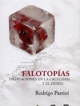 FALOTOPIAS INDAGACIONES EN LA CRUELDAD Y EL DESEO