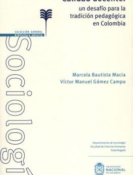 CALIDAD DOCENTE UN DESAFIO PARA LA TRADICION PEDAGOGICA EN COLOMBIA