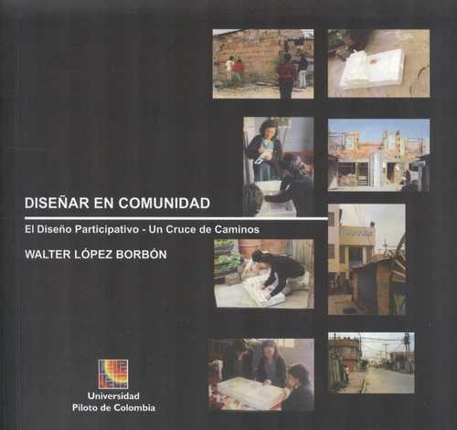 DISEÑAR EN COMUNIDAD EL DISEÑO PARTICIPATIVO - UN CRUCE DE CAMINOS
