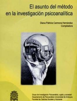 ASUNTO DEL METODO EN LA INVESTIGACION PSICOANALITICA, EL