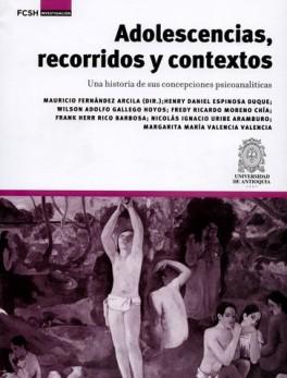 ADOLESCENCIAS RECORRIDOS Y CONTEXTOS. UNA HISTORIA DE SUS CONCEPCIONES PSICOANALITICAS