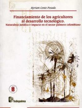 FINANCIAMIENTO DE LOS AGRICULTORES AL DESARROLLO TECNOLOGICO. NATURALEZA JURIDICA E IMPACTO EN EL SECTOR PALME