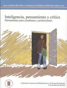 INTELIGENCIA PENSAMIENTO Y CRITICA. HERRAMIENTAS PARA ESTUDIANTES Y PROFESIONALES
