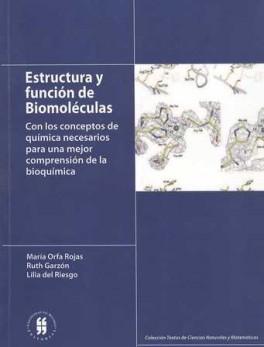 ESTRUCTURA Y FUNCION DE BIOMOLECULAS. CON LOS CONCEPTOS DE QUIMICA NECESARIOS PARA UNA MEJOR COMPRENSION